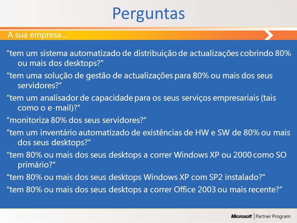 Perguntas tem um sistema automatizado de distribuição de actualizações cobrindo 80% ou mais dos desktops.