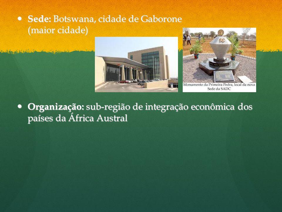Sede: Botswana, cidade de Gaborone (maior cidade) Sede: Botswana, cidade de Gaborone (maior cidade) Organização: sub-região de integração econômica do