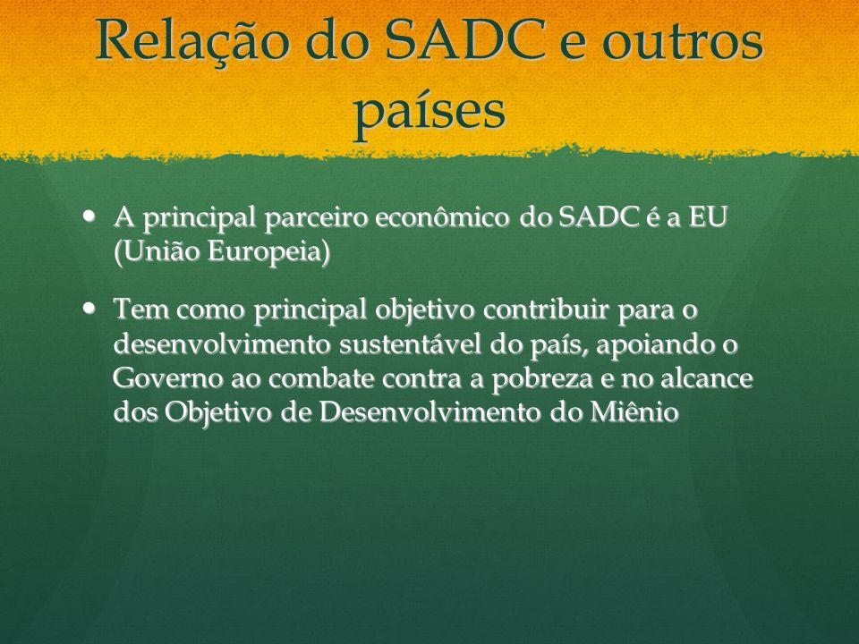 Relação do SADC e outros países A principal parceiro econômico do SADC é a EU (União Europeia) A principal parceiro econômico do SADC é a EU (União Eu