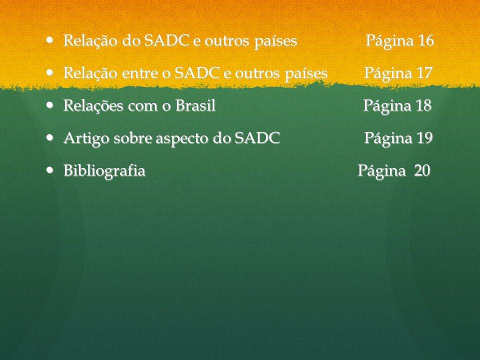 Relação do SADC e outros países Página 16 Relação do SADC e outros países Página 16 Relação entre o SADC e outros países Página 17 Relação entre o SAD
