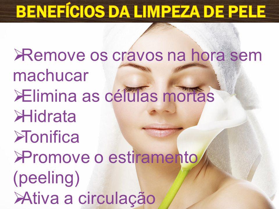 Remove os cravos na hora sem machucar Elimina as células mortas Hidrata Tonifica Promove o estiramento (peeling) Ativa a circulação Eleva a auto-estima