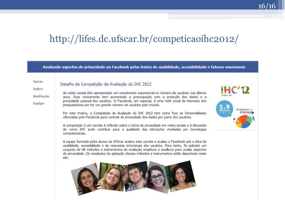 http://lifes.dc.ufscar.br/competicaoihc2012/ 16/16