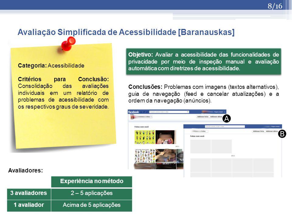 Objetivo: Avaliar a acessibilidade das funcionalidades de privacidade por meio de inspeção manual e avaliação automática com diretrizes de acessibilid