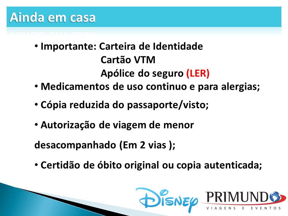 Importante: Carteira de Identidade Cartão VTM Apólice do seguro (LER) Medicamentos de uso continuo e para alergias; Cópia reduzida do passaporte/visto