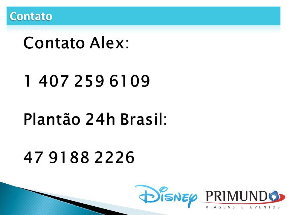 Contato Alex: 1 407 259 6109 Plantão 24h Brasil: 47 9188 2226