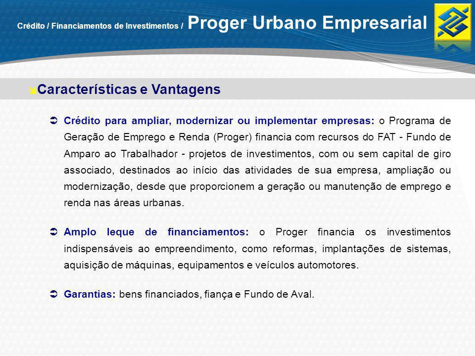 Crédito / Financiamentos de Investimentos / Proger Urbano Empresarial Crédito para ampliar, modernizar ou implementar empresas: o Programa de Geração