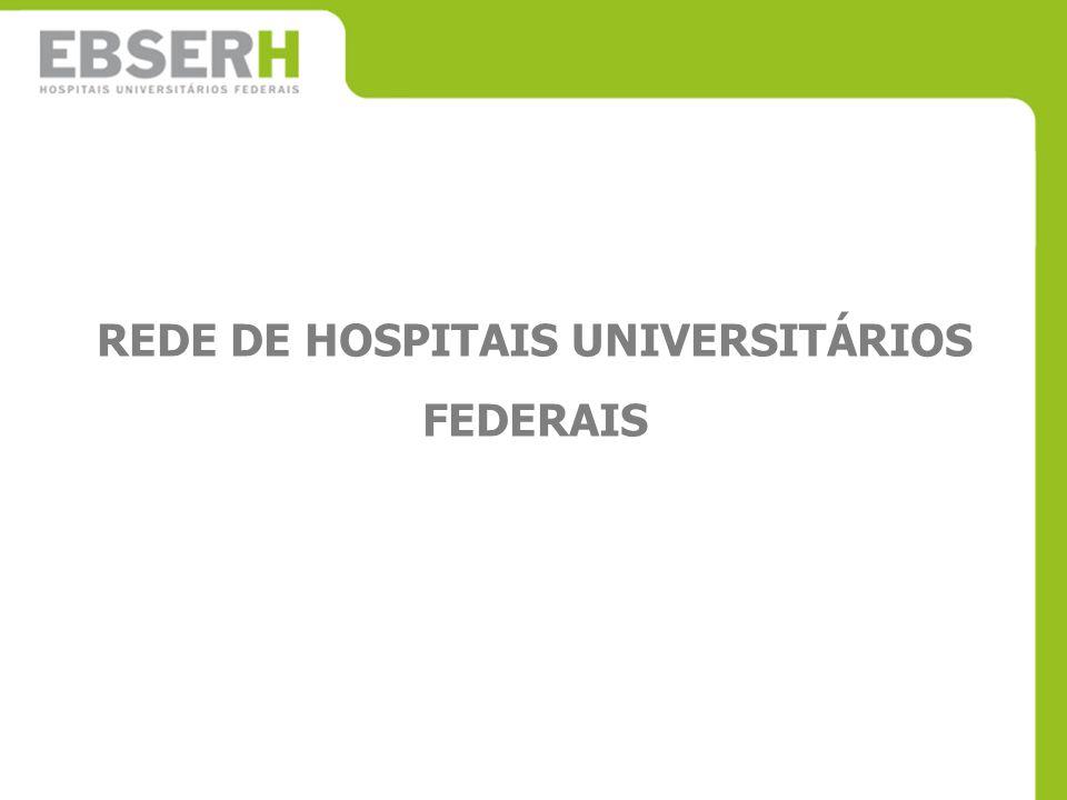 REDE DE HOSPITAIS UNIVERSITÁRIOS FEDERAIS