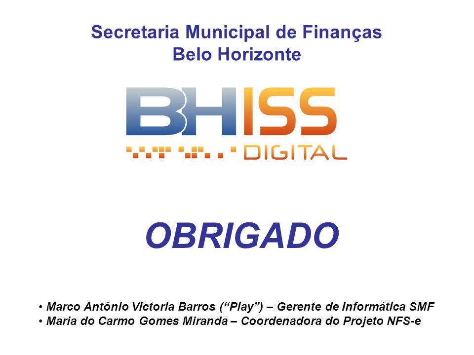 Secretaria Municipal de Finanças Belo Horizonte Marco Antônio Victoria Barros (Play) – Gerente de Informática SMF Maria do Carmo Gomes Miranda – Coord