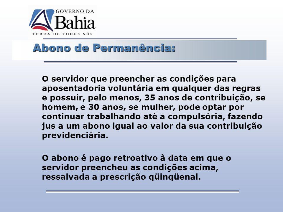 Abono de Permanência: Abono de Permanência: O servidor que preencher as condições para aposentadoria voluntária em qualquer das regras e possuir, pelo
