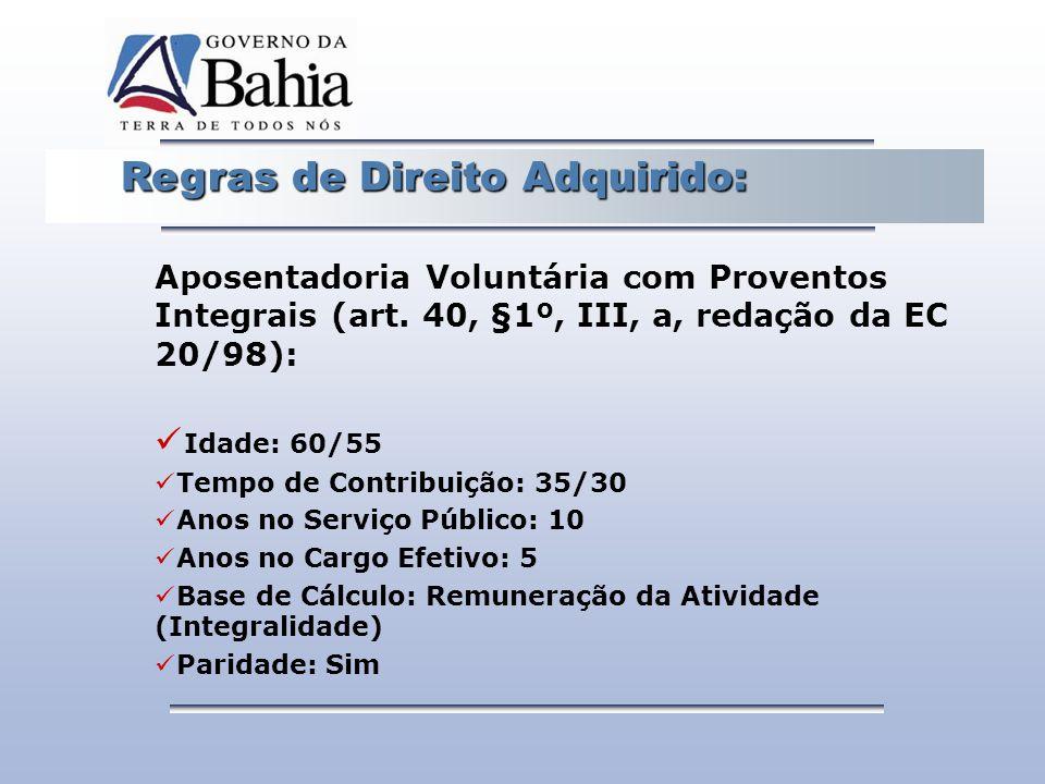 Regras de Direito Adquirido: Regras de Direito Adquirido: Aposentadoria Voluntária com Proventos Integrais (art. 40, §1º, III, a, redação da EC 20/98)