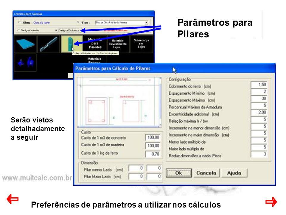 Preferências de parâmetros a utilizar nos cálculos Parâmetros para Pilares Serão vistos detalhadamente a seguir