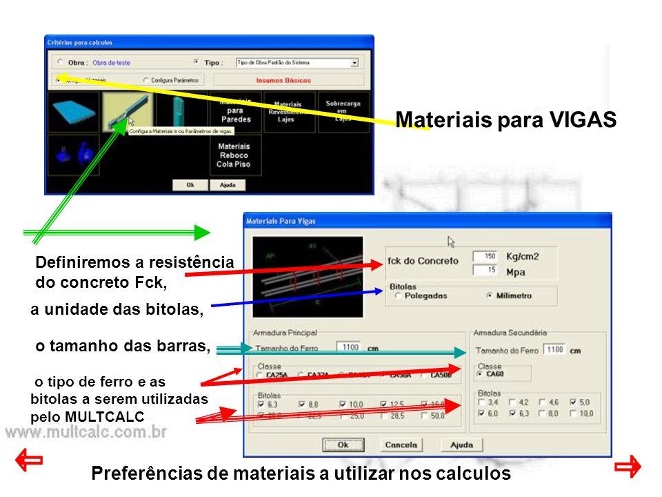 Preferências de materiais a utilizar nos calculos Materiais para VIGAS o tipo de ferro e as bitolas a serem utilizadas pelo MULTCALC Definiremos a res