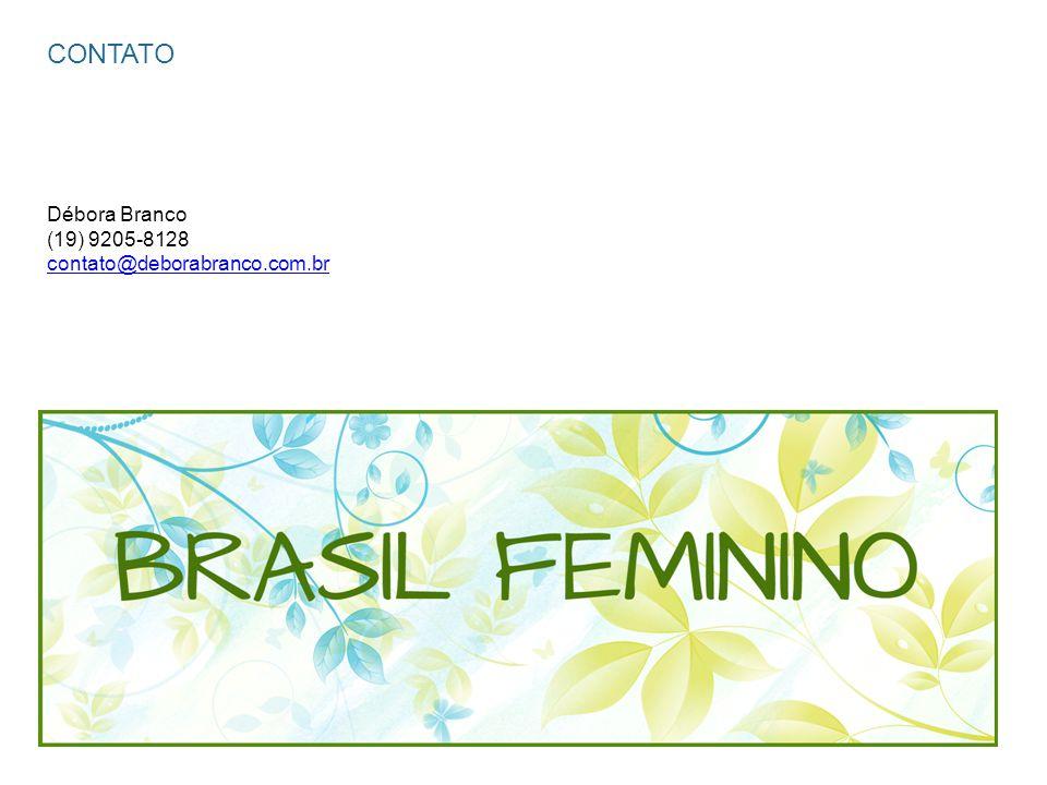 CONTATO Débora Branco (19) 9205-8128 contato@deborabranco.com.br