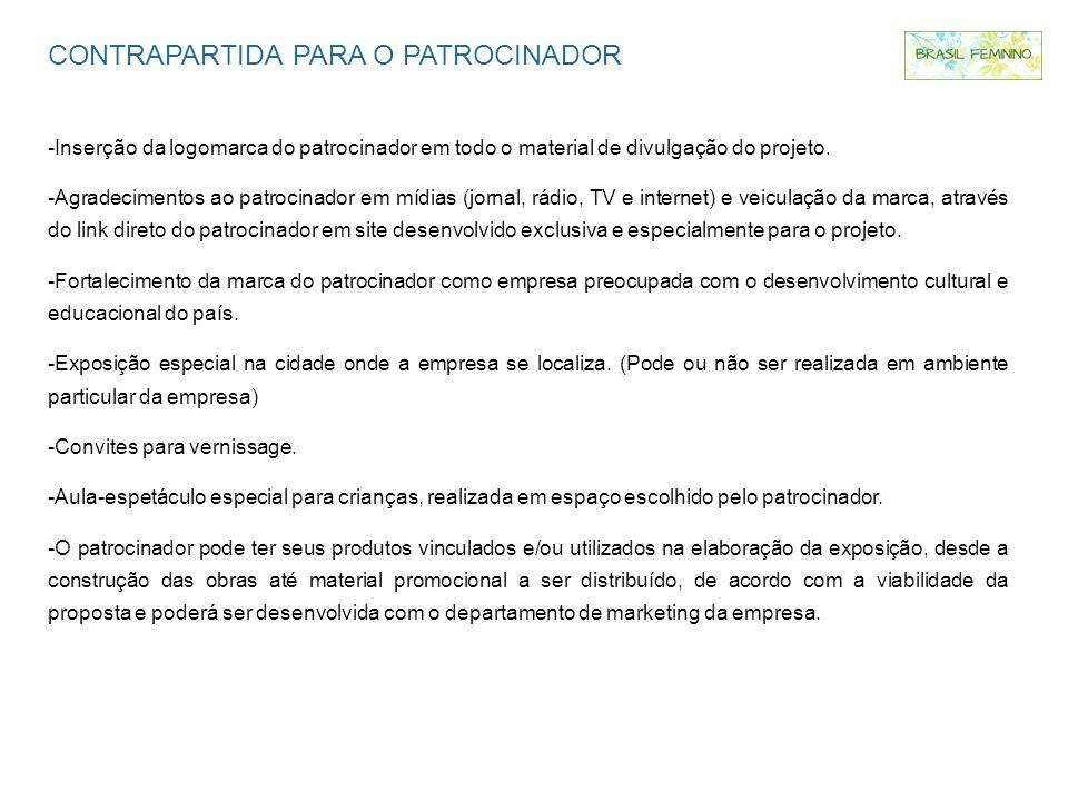 CONTRAPARTIDA PARA O PATROCINADOR -Inserção da logomarca do patrocinador em todo o material de divulgação do projeto. -Agradecimentos ao patrocinador