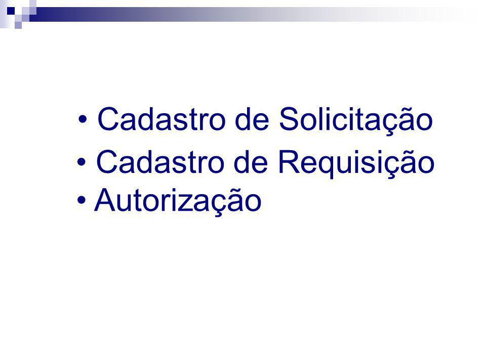 Cadastro de Solicitação Cadastro de Requisição Autorização