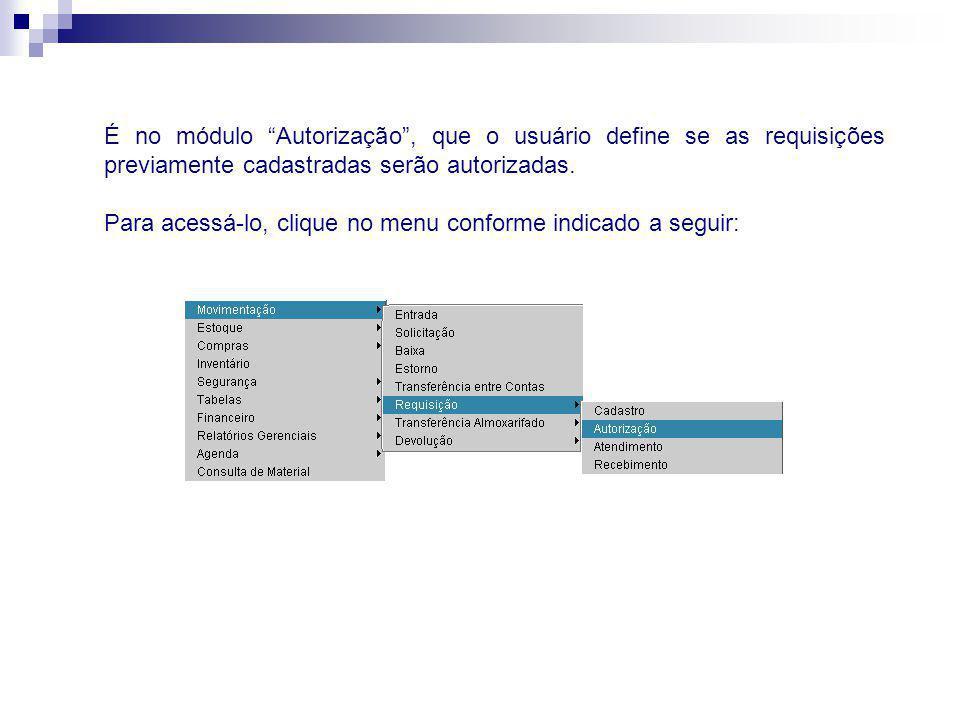 É no módulo Autorização, que o usuário define se as requisições previamente cadastradas serão autorizadas. Para acessá-lo, clique no menu conforme ind
