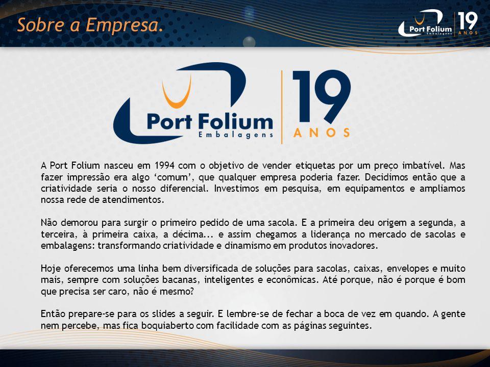 A Port Folium nasceu em 1994 com o objetivo de vender etiquetas por um preço imbatível. Mas fazer impressão era algo comum, que qualquer empresa poder