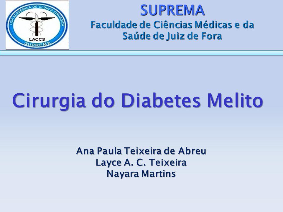 DESENVOLVIMENTO Cirurgia Diabetes Melito DIABETES TIPO 2 Fator hereditário; Obesidade e sedentarismo; Incidência é maior após os 40 anos; Contínua produção de insulina pelo pâncreas; Resistência Insulínica; Hábitos de vida, Hipoglicemiantes orais/ Insulina; Cirurgia (SBD, 2011)