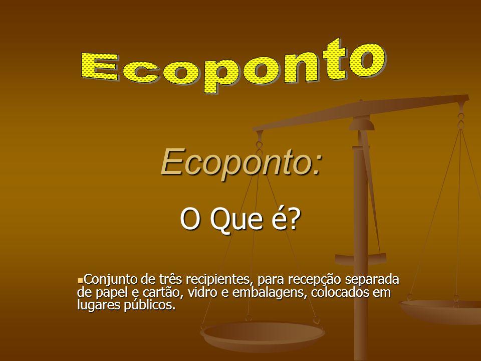 Os ecopontos permitem que os materiais depositados sejam recuperados e reciclados...