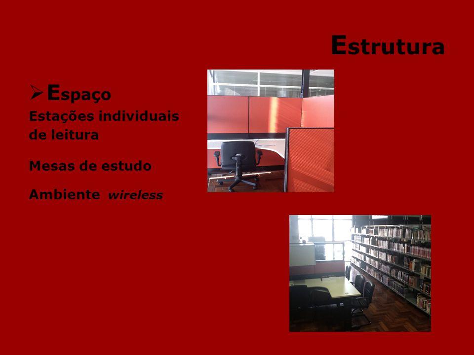 E strutura E spaço Estações individuais de leitura Mesas de estudo Ambiente wireless