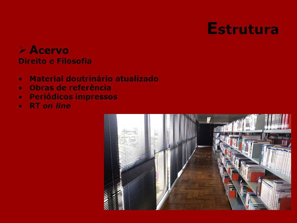 E strutura A cervo Direito e Filosofia Material doutrinário atualizado Obras de referência Periódicos impressos RT on line