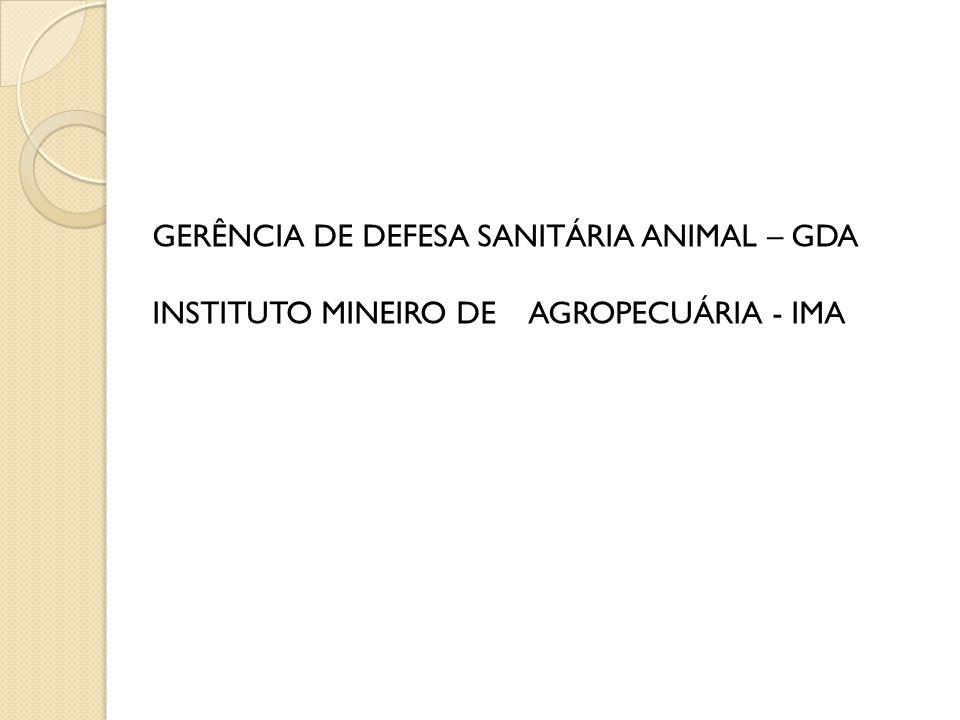 GERÊNCIA DE DEFESA SANITÁRIA ANIMAL – GDA INSTITUTO MINEIRO DE AGROPECUÁRIA - IMA