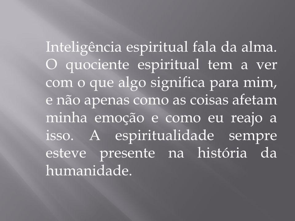 Inteligência espiritual fala da alma.