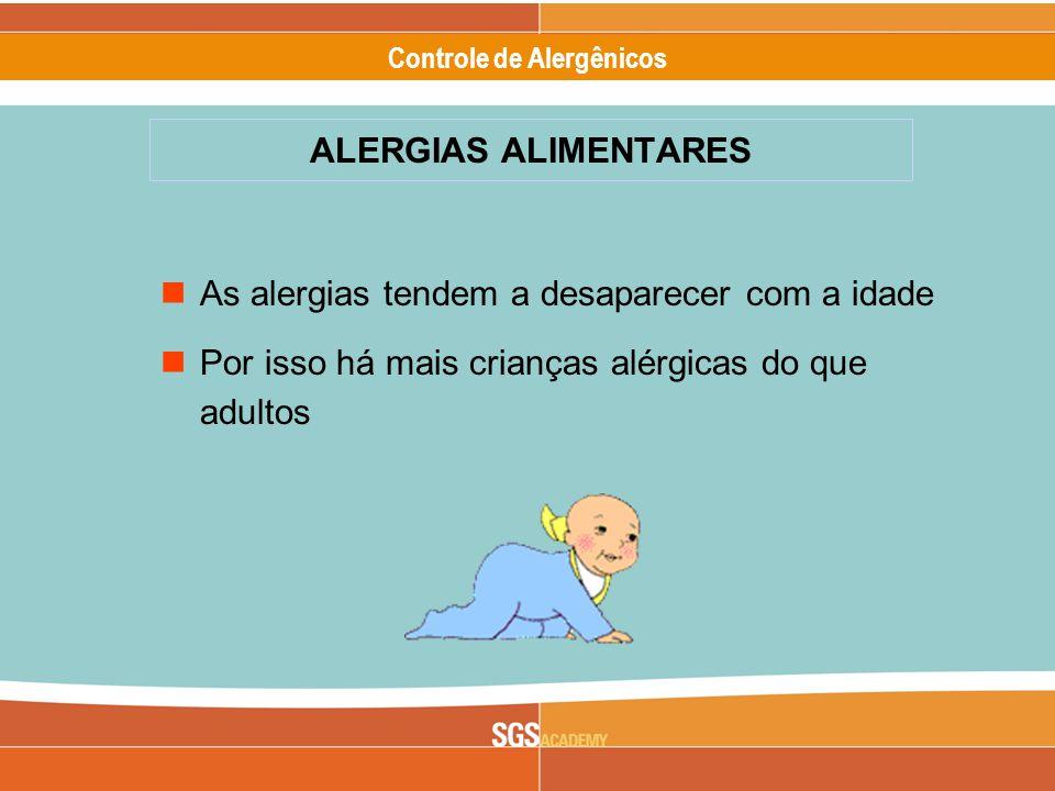 Alergênicos Slide 12 of 17 Controle de Alergênicos As alergias tendem a desaparecer com a idade Por isso há mais crianças alérgicas do que adultos ALERGIAS ALIMENTARES
