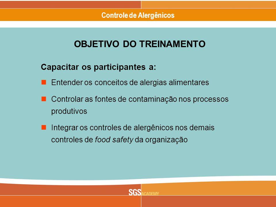 Alergênicos Slide 2 of 17 Controle de Alergênicos OBJETIVO DO TREINAMENTO Capacitar os participantes a: Entender os conceitos de alergias alimentares Controlar as fontes de contaminação nos processos produtivos Integrar os controles de alergênicos nos demais controles de food safety da organização