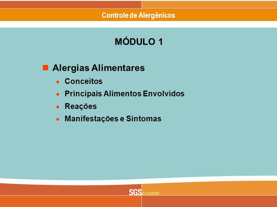 Alergênicos Slide 3 of 17 Controle de Alergênicos MÓDULO 1 Alergias Alimentares Conceitos Principais Alimentos Envolvidos Reações Manifestações e Sintomas