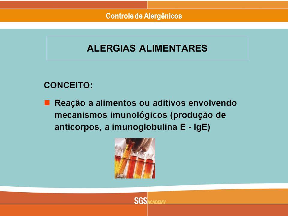 Alergênicos Slide 4 of 17 Controle de Alergênicos ALERGIAS ALIMENTARES CONCEITO: Reação a alimentos ou aditivos envolvendo mecanismos imunológicos (produção de anticorpos, a imunoglobulina E - IgE)