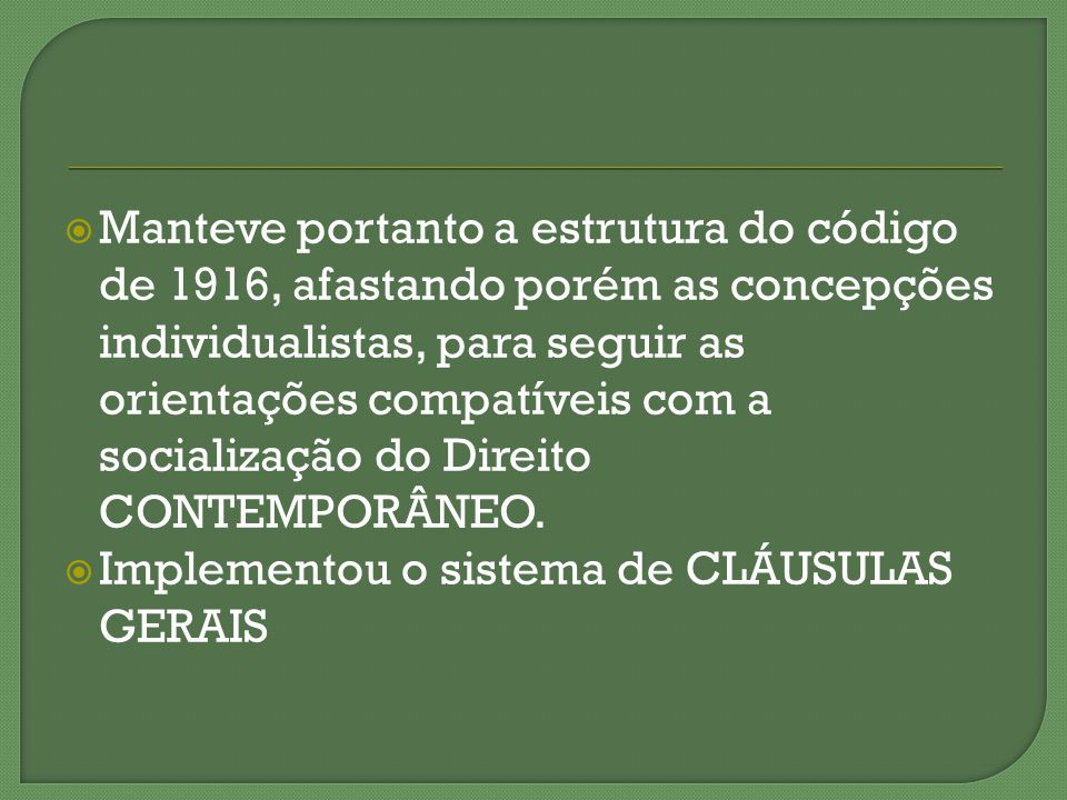 Manteve portanto a estrutura do código de 1916, afastando porém as concepções individualistas, para seguir as orientações compatíveis com a socializaç
