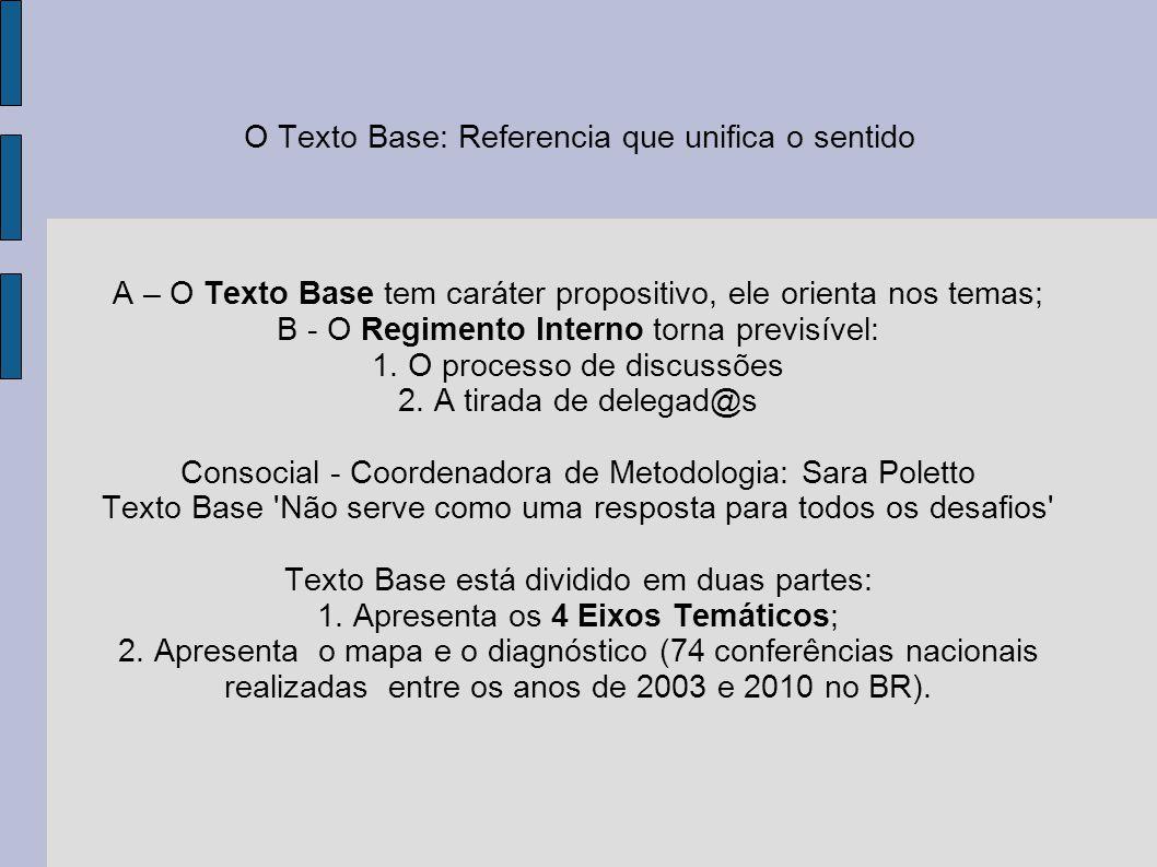 O Texto Base: Referencia que unifica o sentido A – O Texto Base tem caráter propositivo, ele orienta nos temas; B - O Regimento Interno torna previsív