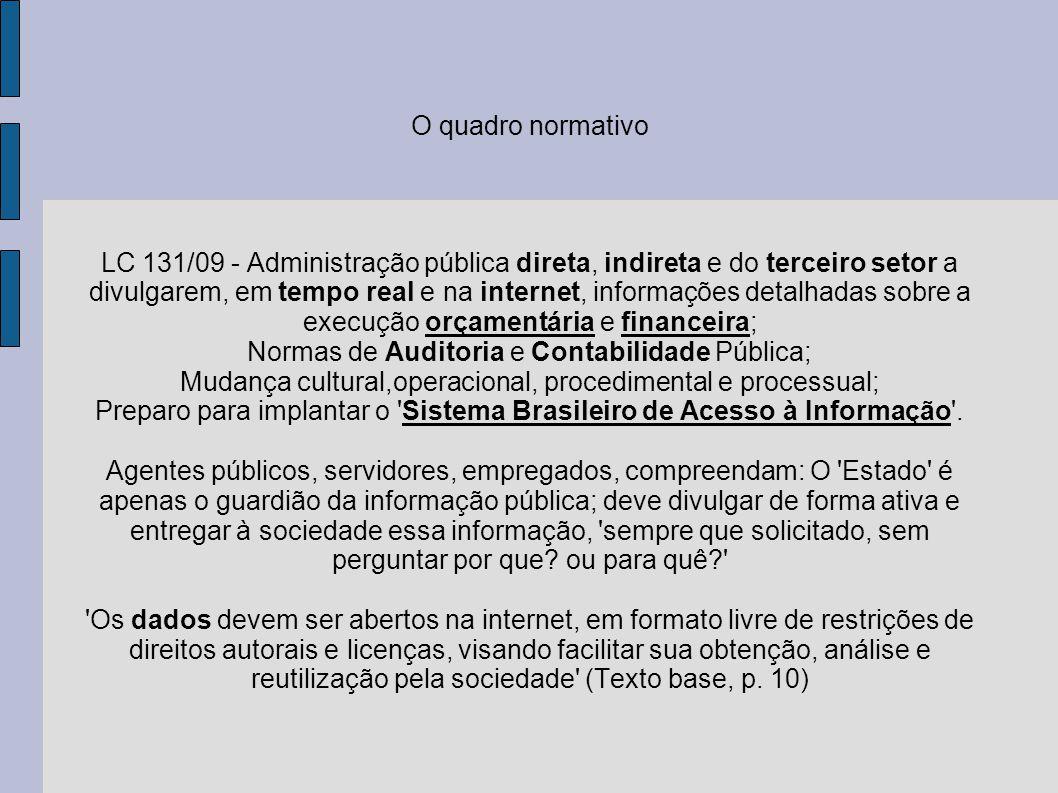 O quadro normativo LC 131/09 - Administração pública direta, indireta e do terceiro setor a divulgarem, em tempo real e na internet, informações detal