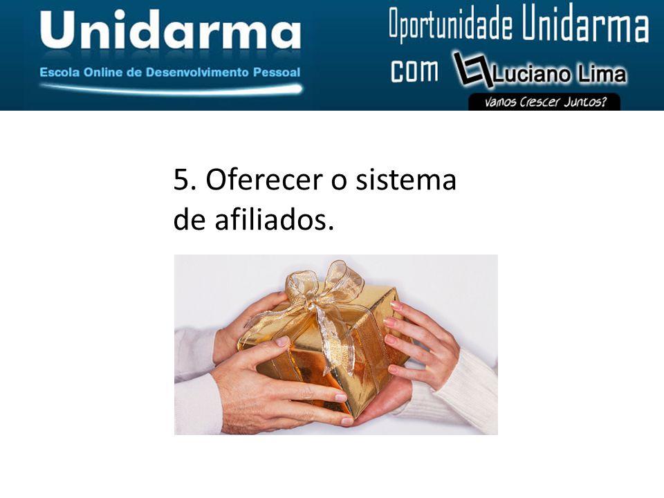 5. Oferecer o sistema de afiliados.