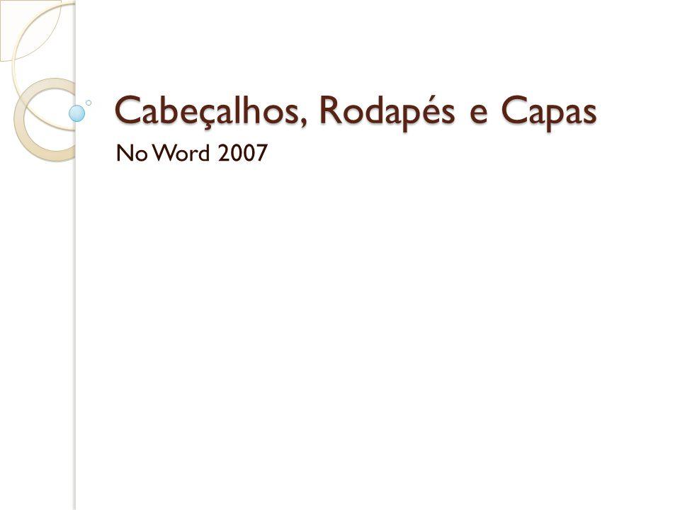 Cabeçalhos, Rodapés e Capas No Word 2007