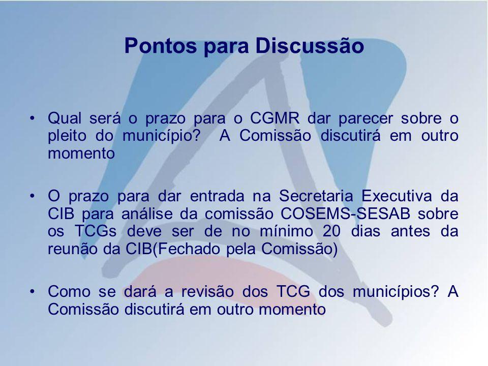 Pontos para Discussão Qual será o prazo para o CGMR dar parecer sobre o pleito do município.