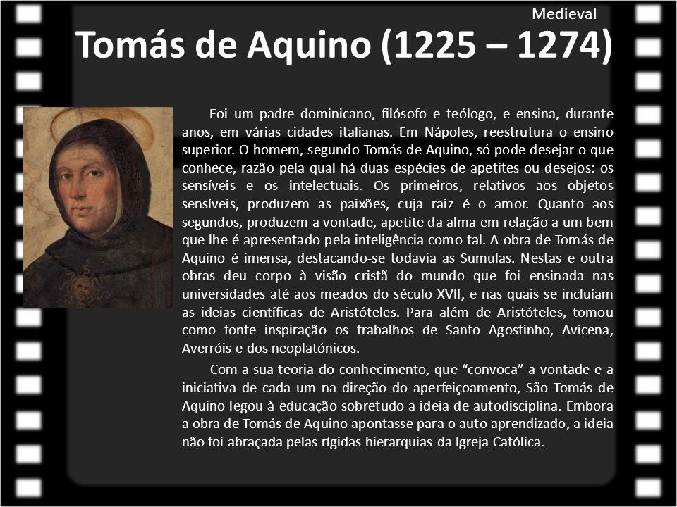 Tomás de Aquino (1225 – 1274) Foi um padre dominicano, filósofo e teólogo, e ensina, durante anos, em várias cidades italianas. Em Nápoles, reestrutur