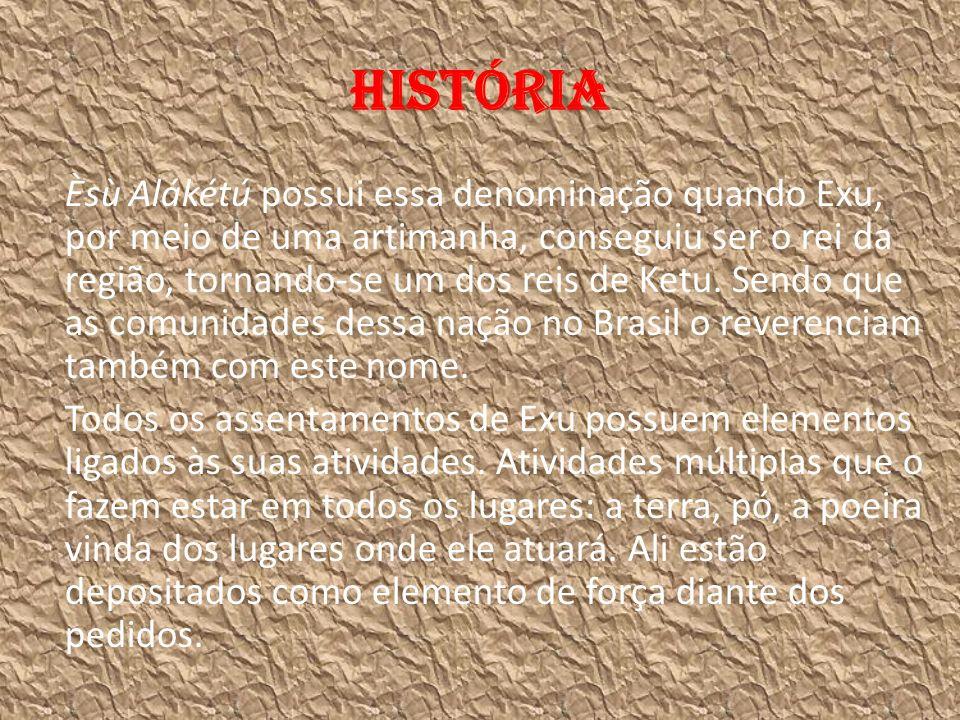 História Èsù Alákétú possui essa denominação quando Exu, por meio de uma artimanha, conseguiu ser o rei da região, tornando-se um dos reis de Ketu.