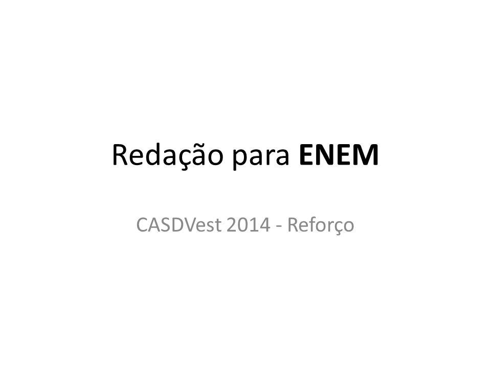 Redação para ENEM CASDVest 2014 - Reforço