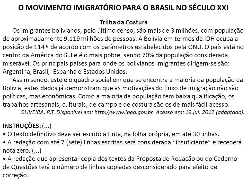O MOVIMENTO IMIGRATÓRIO PARA O BRASIL NO SÉCULO XXI Trilha da Costura Os imigrantes bolivianos, pelo último censo, são mais de 3 milhões, com populaçã