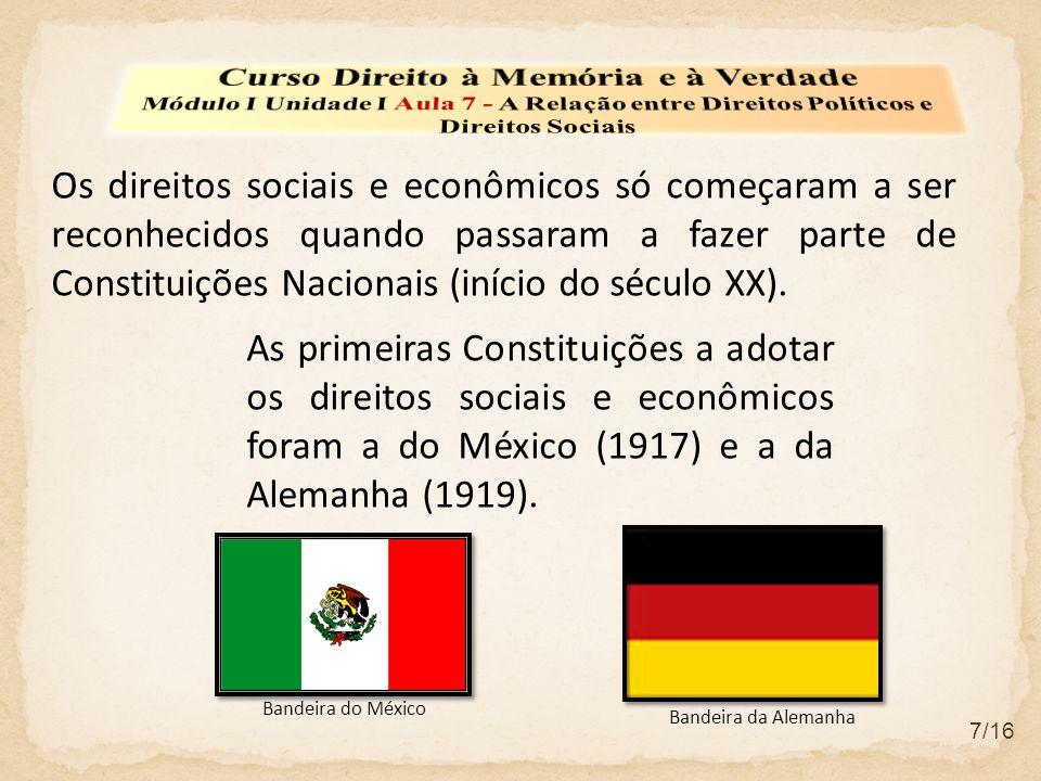 No Brasil, a primeira Constituição a reconhecê- los foi a de 1934, mas a Constituição de 1988 foi a primeira a incluir os direitos sociais, juntamente com os direitos individuais, no universo dos Direitos e Garantias Fundamentais.