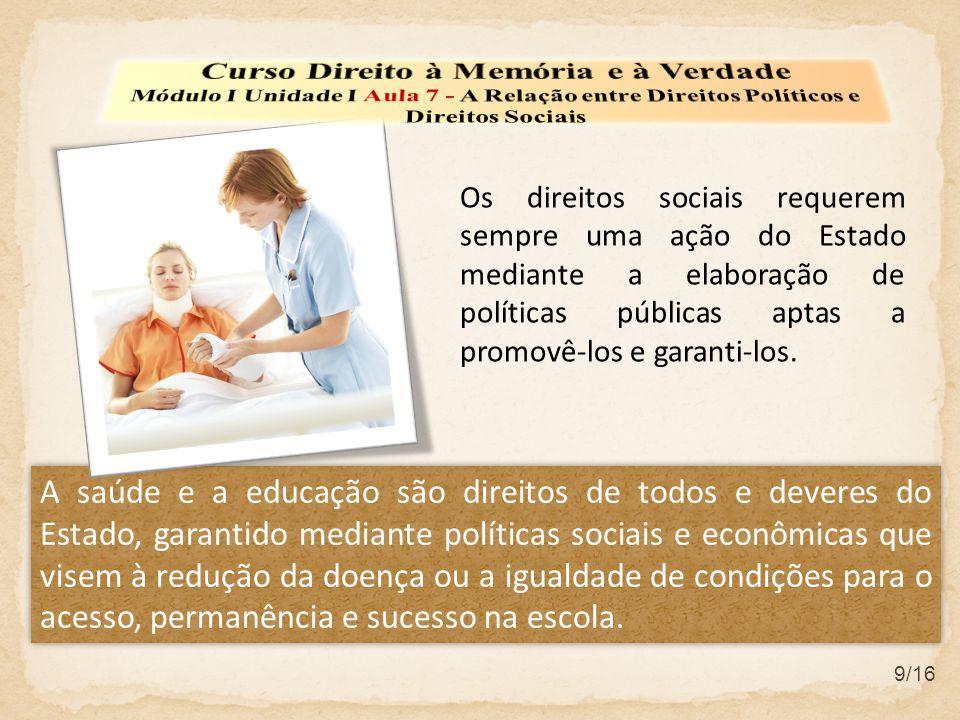 9/16 A saúde e a educação são direitos de todos e deveres do Estado, garantido mediante políticas sociais e econômicas que visem à redução da doença o