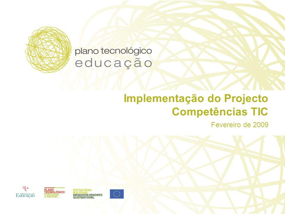 Implementação do Projecto Competências TIC Fevereiro de 2009