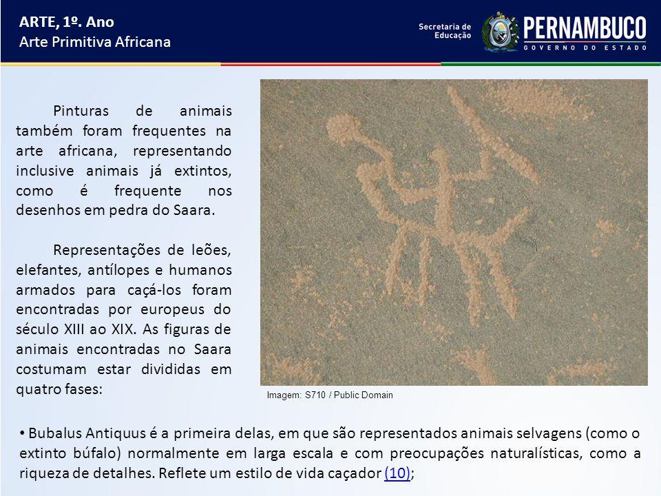 ARTE, 1º. Ano Arte Primitiva Africana Pinturas de animais também foram frequentes na arte africana, representando inclusive animais já extintos, como