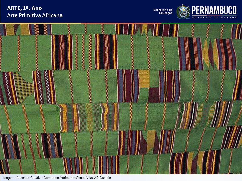 ARTE, 1º. Ano Arte Primitiva Africana Imagem: fresche / Creative Commons Attribution-Share Alike 2.5 Generic