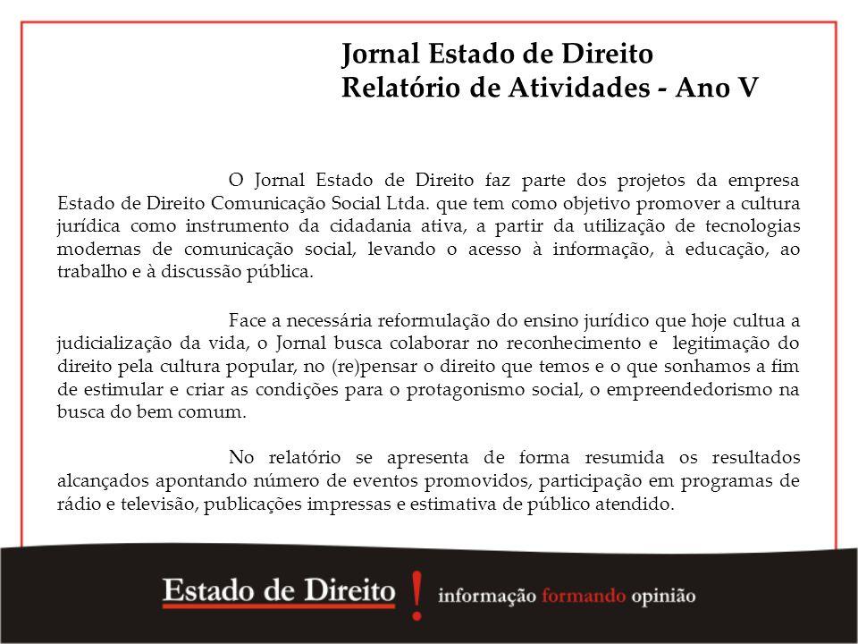 Jornal Estado de Direito Relatório de Atividades - Ano V O Jornal Estado de Direito faz parte dos projetos da empresa Estado de Direito Comunicação So