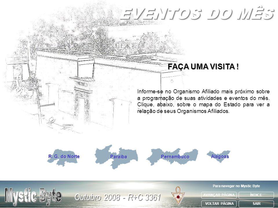 FAÇA UMA VISITA ! Informe-se no Organismo Afiliado mais próximo sobre a programação de suas atividades e eventos do mês. Clique, abaixo, sobre o mapa