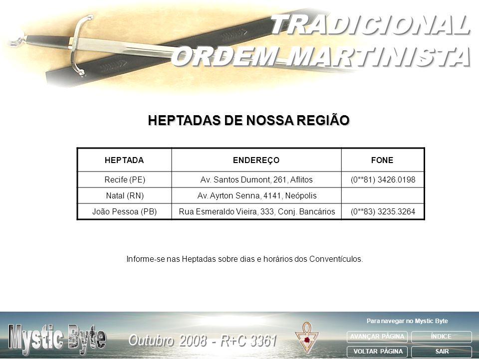 HEPTADAENDEREÇOFONE Recife (PE)Av. Santos Dumont, 261, Aflitos(0**81) 3426.0198 Natal (RN)Av. Ayrton Senna, 4141, Neópolis João Pessoa (PB)Rua Esmeral