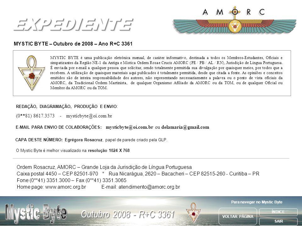REDAÇÃO, DIAGRAMAÇÃO, PRODUÇÃO E ENVIO : (0**81) 8617.3573 - mysticbyte@oi.com.br MYSTIC BYTE – Outubro de 2008 – Ano R+C 3361 CAPA DESTE NÚMERO: Egré